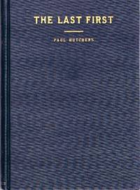 The Last First by  Paul Hutchens - Stated First Edition. First Printing - 1936 - from Round Table Books, LLC (SKU: 16128)