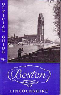 BOSTON Lincolnshire - The Official Guide with Maps and Nineteen Illustrations