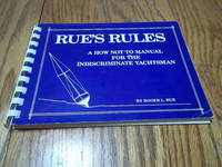 Rue\'s Rules... a \'how not to\' Book for Indiscriminate Yachtsmen