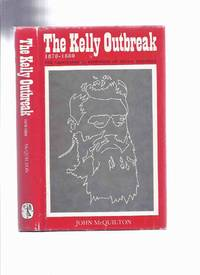 The Kelly Outbreak, 1878 - 1880: The Geographical Dimension of Social Banditry -by John McQuilton / Melbourne University Press ( The Kelly Gang / Ned Kelly / Victoria, Australia / Australian True Crime )
