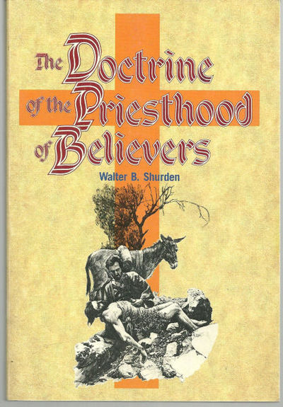 DOCTRINE OF THE PRIESTHOOD OF BELIEVERS, Shurden, Walter