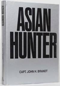 Asian Hunter by  John Brandt - First- Limited to 1,250 Copies - 1989 - from Trophy Room Books and Biblio.com