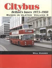 Citybus,  Belfast's Buses 1973-1988 Volume 3 - Buses in Ulster