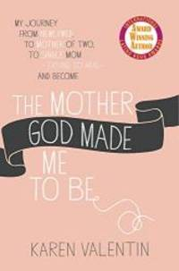 The Mother God Made Me to Be
