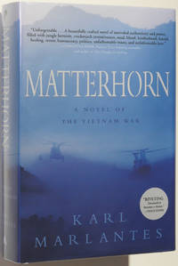 Matterhorn by  Karl Marlantes - Signed First Edition - 2010 - from Christopher Morrow. Bookseller (SKU: 000859)