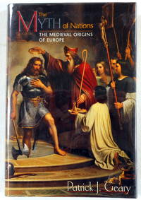 The Myth of Nations: The Medieval Origins of Europe.