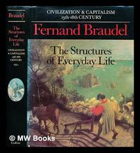 image of Civilization and capitalism, 15th-18th century: The structures of everyday life / Fernand Braudel ; translation from the French by Siân Reynolds - volume 1