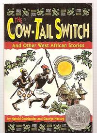 image of THE COW-TAIL SWITCH: AND OTHER WEST AFRICAN STORIES