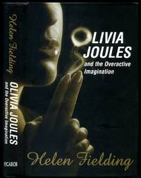 Olivia Joules and the Overactive Imagination by  Helen Fielding - First Edition - 2003 - from Little Stour Books PBFA and Biblio.co.uk