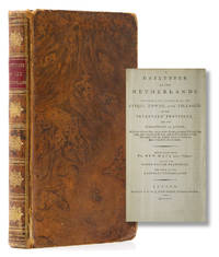 A Gazetteer of the Netherlands. Containing a Full Account of all the Cities, Towns, and Villages ..