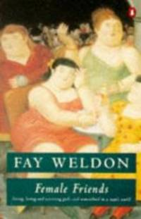 Female Friends by Fay Weldon - 1994-01-01