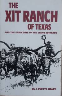 image of The XIT Ranch of Texas and the Early Days of the Llano Estacado (The Western Frontier Library Series)