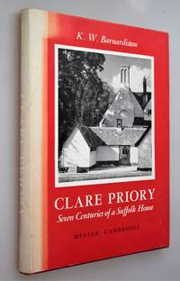 Clare Priory : seven centuries of a Suffolk House