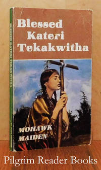 Blessed Kateri Tekakwitha; Mohawk Maiden.
