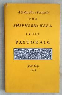 The Shepherd\'s Week in Six Pastorals.