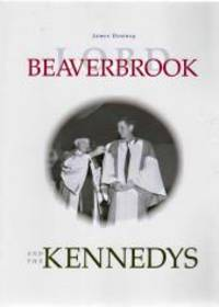 LORD BEAVERBROOK AND THE KENNEDYS