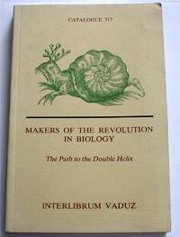 Makers of the Revolution in Biology. The Path to the Double Helix. Early Genetics & Gene-Technology also including Electricity in Biology. Aviation & Space Medicine, Biophysics, Biomechanics, Bionics, Cybernetics. Catalogue 317