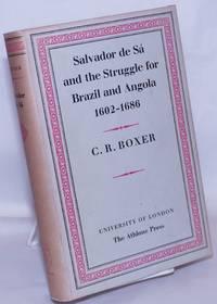 image of Salvador de Sá and the Struggle for Brazil and Angola, 1602-1686