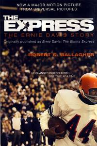 The Express: The Ernie Davis Story by  Robert C Gallagher - Paperback - Signed - 2008-09-02 - from Kayleighbug Books and Biblio.com