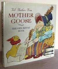 Tail Feathers from Mother Goose : the Opie Rhyme Book