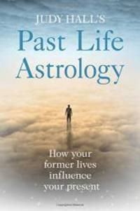 Past Life Astrology by Judy Hall - 2017-10-03