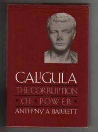 CALIGULA.  The Corruption of Power