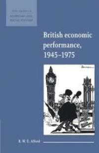 British Economic Performance 1945-1975 (New Studies in Economic and Social History)