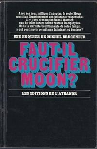 Faut-il crucifier Moon ?