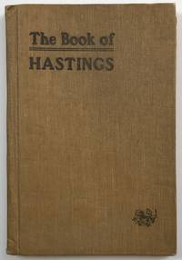 The Book of Hastings. A Sketch of the Town with Illustrations