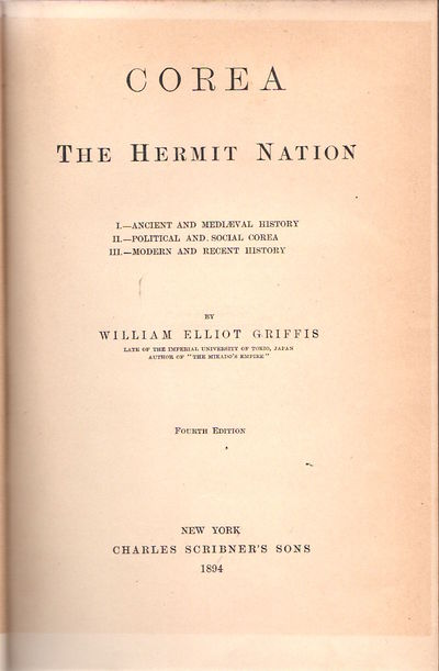 New York: Charles Scribner's Sons, 1894. Fourth Edition. William Elliot Griffis (September 17, 1843 ...