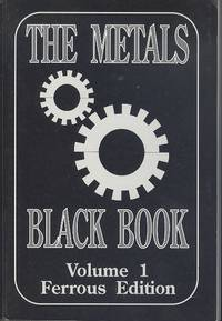 The Metals: Black Book Volume One - Ferrous Edition (The metals data book series)