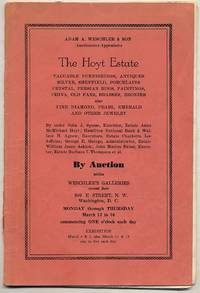 image of (Exhibition catalog): The Hoyt Estate: Valuable Furnishings, Antiques, Silver, Sheffield, Porcelains, Crystal, Persian Rugs, Paintings, China, Old Fans, Brasses, Bronzes also Fine Diamond, Pearl, Emerald and Other Jewelry