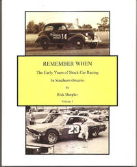 Remember When   The Early Years of Stock Car Racing in Southern Ontario   Vol 1