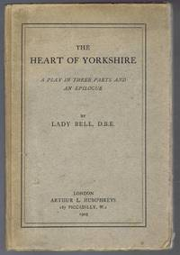 The Heart of Yorkshire, a Play in Three Parts and an Epilogue