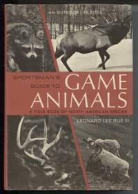 image of A Sportsman's Guide to Game Animals: A field book of North American Species