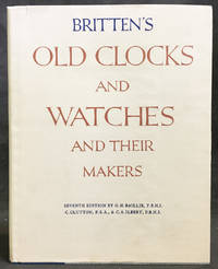 Britten's Old Clocks and Watches and Their Makers, 7th Edition