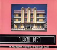 Tropical Deco The Architecture And Design Of Old Miami Beach