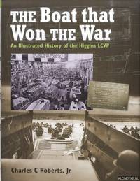 The boat that won the war. An illustrated history of the Higgins LCVP