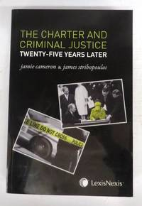 The Charter and Criminal Justice Twenty-five Years Later