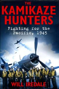 The Kamikaze Hunters: Fighting for the Pacific, 1945