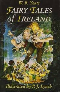 Fairy Tales of Ireland. Selected and with an introduction by Neil Philip. Illustrated by P.J. Lynch