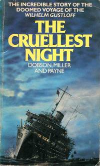 The Cruellest Night Germany's Dunkirk and the Sinking of the Wilhelm Gustloff