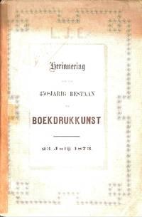 Herinnering Aan Het 450-Jarig Bestaan Der Boekdrukkunst .