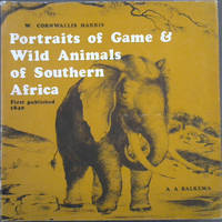 Portraits of the game & wild animals of Southern Africa (facsimile reprint of 1840/41 edition)