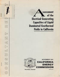 Assessment of the Electrical Generating Capacities of Liquid Dominated Geothermal Fields in California (P500-92-001/November 1991)