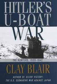 The Hunters, 1939-1942 by Clay Blair - 1996