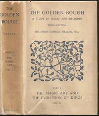 image of The Golden Bough: A Study in Magic_Religion - Part I: The Magic Art and the Evolution of Kings, Volume II