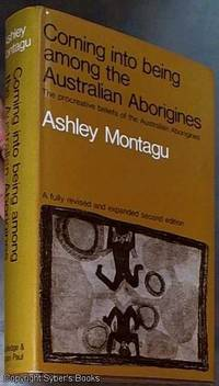 Coming Into Being Among Australian Aboriginals: A Study of  the Procreative Beliefs of the Native Tribes of Australia