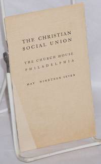 image of To the Church Public: The Church House Philadelphia, May 1907