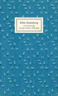 JOHN GUTENBERG. A Lecture at the University of Pennsylvania Delivered on February 14, 1940